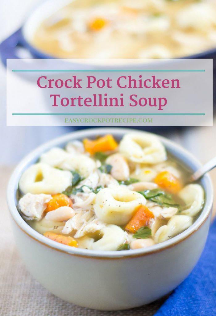 Crock Pot Chicken Tortellini Soup - Easy Crock Pot Recipe