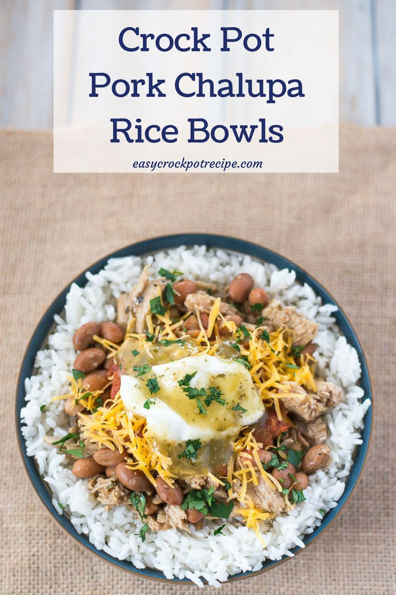 Crock Pot Pork Chalupa Rice Bowl recipe made with a pork and bean filling.